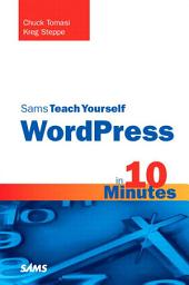 Sams Teach Yourself WordPress in 10 Minutes