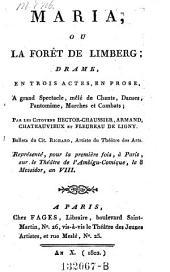 Maria, ou la foret de Limberg, drame en 3 actes..