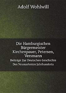 Die Hamburgischen B rgermeister Kirchenpauer  Petersen  Versmann PDF