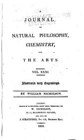 Journal of Natural Philosophy, Chemistry and the Arts: Volume 31