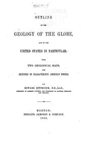 Outline of the Geology of the Globe and of the United States in Particular with Sketches of Characteristic American Fossils