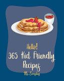 Hello  365 Kid Friendly Recipes