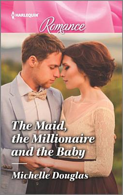 The Maid  the Millionaire and the Baby PDF