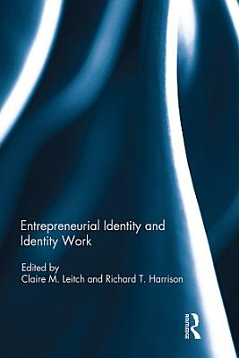 Entrepreneurial Identity and Identity Work