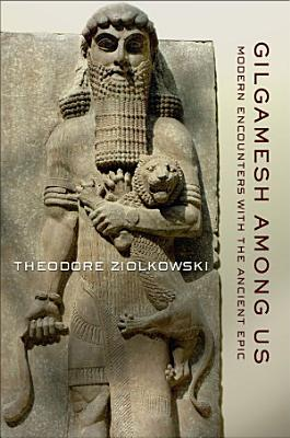 Gilgamesh among Us