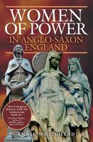 Women of Power in Anglo Saxon England PDF