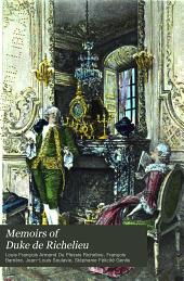 Memoirs of Duke de Richelieu: Volume 1