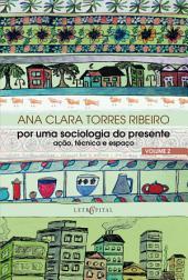 Por uma sociologia do presente Vol. 2