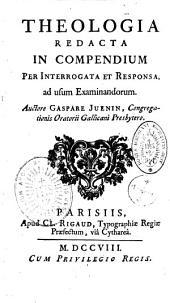 Theologia redacta in Compendium per interrogata et responsa, ad usum examinandorum