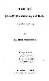 Schiller's leben, geistesentwickelung und werke im zusammenhang: Bände 1-2