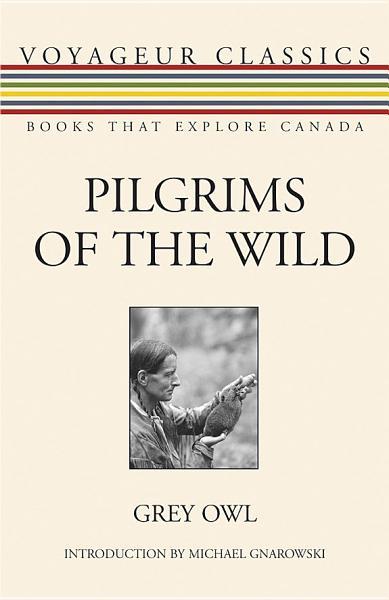 Download Pilgrims of the Wild Book