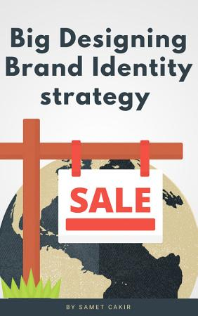 Big Designing Brand Identity strategy PDF