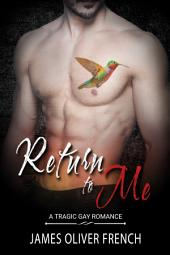 Return to Me : A Tragic Gay Romance