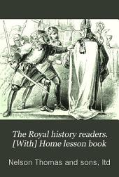 The Royal history readers. [With] Home lesson book: Issue 2