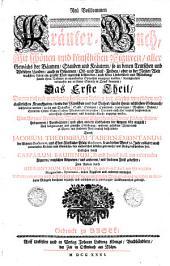 D. JACOBI THEODORI TABERNAEMONTANI Neu vollkommen Kräuter-Buch, Darinnen Uber 3000. Kräuter, mit schönen und kunstlichen Figuren, auch deren Underscheid und Würckung, sam[m]t ihren Namen in mancherley Sprachen, beschrieben : Deßgleichen auch, wie dieselbige in allerhand Kranckheiten, beyde der Menschen und des Viehs, sollen angewendet und gebraucht werden, angezeigt wird