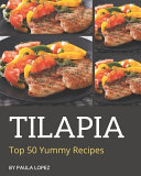 Top 50 Yummy Tilapia Recipes