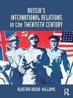 Russia s International Relations in the Twentieth Century PDF
