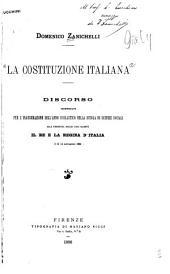 La costituzione italiana: Discorso pronunziato per l'inaugurazione dell'anno scolastico nella Scuola di scienze sociali alla presenza delle loro maestà il Re e la Regina d'Italia il dì 14 novembre 1886