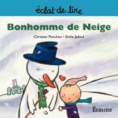 Bonhomme de Neige: une histoire pour lecteurs débutants (5-8 ans)