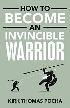 How to Become an Invincible Warrior PDF