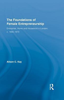 The Foundations of Female Entrepreneurship