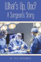 What   s Up  Doc  a Surgeon   s Story PDF