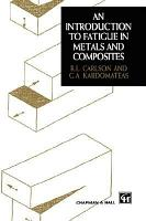 Introduction to Fatigue in Metals and Composites PDF