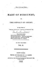 Mary of Burgundy; Or, The Revolt of Ghent: Volume 2