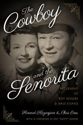 The Cowboy and the Senorita: A Biography of Roy Rogers and Dale Evans, Edition 2