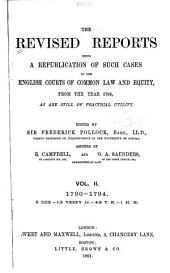 The Revised Reports: Being a Republication of Such Cases in the English Courts of Common Law and Equity, from the Year 1785, as are Still of Practical Utility. 1785-1866