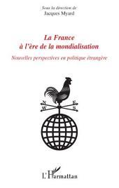 La France à l'ère de la mondialisation: Nouvelles perspectives en politique étrangère