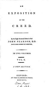 An Exposition of the Creed: By ... John Pearson, ...