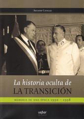 La historia oculta de la transición: Memoria de una época 1990-1998