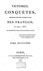 Victoires, conquêtes, revers et guerres civiles des Français, depuis les Gaulois jusqu'en 1792: Volume10