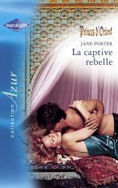 La captive rebelle (Harlequin Azur)