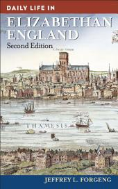 Daily Life in Elizabethan England, 2nd Edition: Edition 2