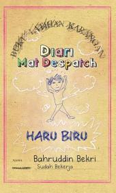 Diari Mat Despatch: Haru-Biru