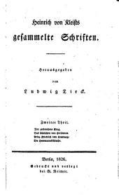 Heinrich von Kleists gesammelte Schriften: Th. Der zerbrochene Krug. Das Käthchen von Heilbronn. Prinz Friedrich von Homburg. Die Herrmannsschlacht