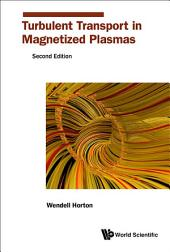 Turbulent Transport In Magnetized Plasmas (Second Edition)
