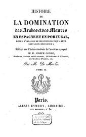 Histoire de la domination des Arbes et des Maures en Espagne et en Portugal: depuis l'invasion de ces peuples jusqu'à leur expulsion définitive, Volume2
