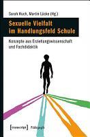 Sexuelle Vielfalt im Handlungsfeld Schule PDF