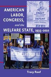 American Labor Congress And The Welfare State 1935 2010 Book PDF