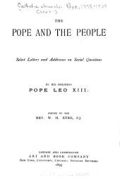 The Pope and the People: Select Letters and Addresses on Social Questions