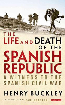 The Life and Death of the Spanish Republic PDF