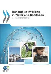 OECD Studies on Water Benefits of Investing in Water and Sanitation An OECD Perspective: An OECD Perspective