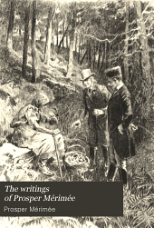 The writings of Prosper Mérimée: with an essay on the genius and achievement of the author, Volume 5