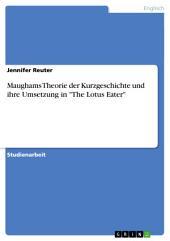 """Maughams Theorie der Kurzgeschichte und ihre Umsetzung in """"The Lotus Eater"""""""