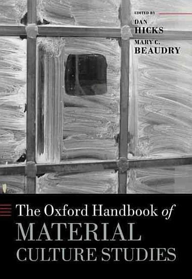 The Oxford Handbook of Material Culture Studies PDF