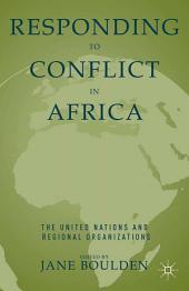 Responding to Conflict in Africa: The United Nations and Regional Organizations, Edition 2