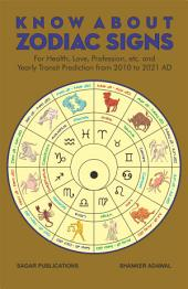 Know about Zodiac Signs: This astrology book has been originally published by the prestigious Sagar Publications with Dr.Shanker Adawal as its author.